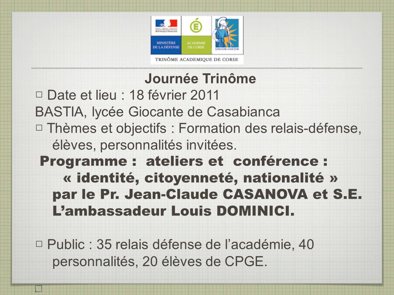 Journée Trinôme □ Date et lieu : 18 février 2011. BASTIA, lycée Giocante de Casabianca.