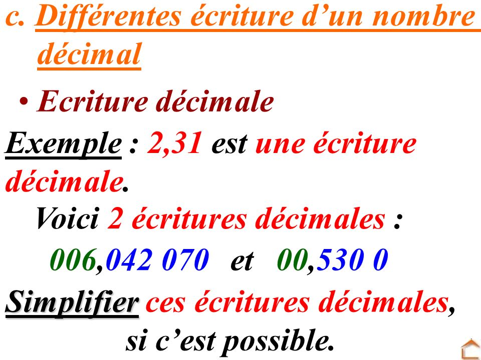 Simplifier ces écritures décimales, si c'est possible.