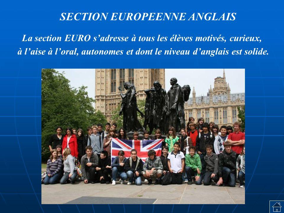 La section EURO s'adresse à tous les élèves motivés, curieux,