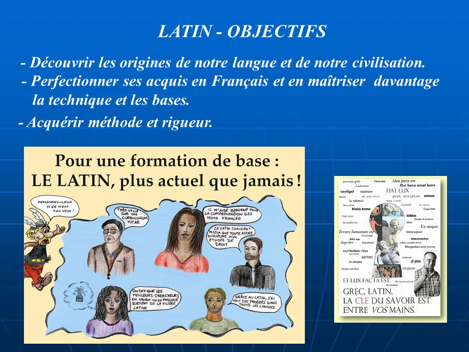 LATIN - OBJECTIFS - Découvrir les origines de notre langue et de notre civilisation.