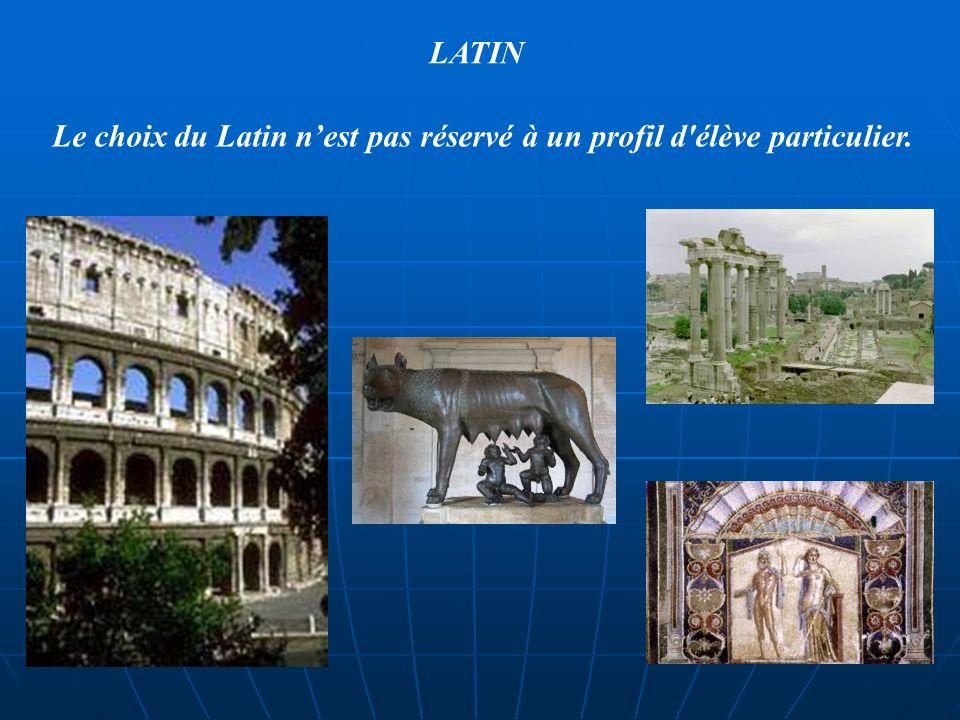 Le choix du Latin n'est pas réservé à un profil d élève particulier.