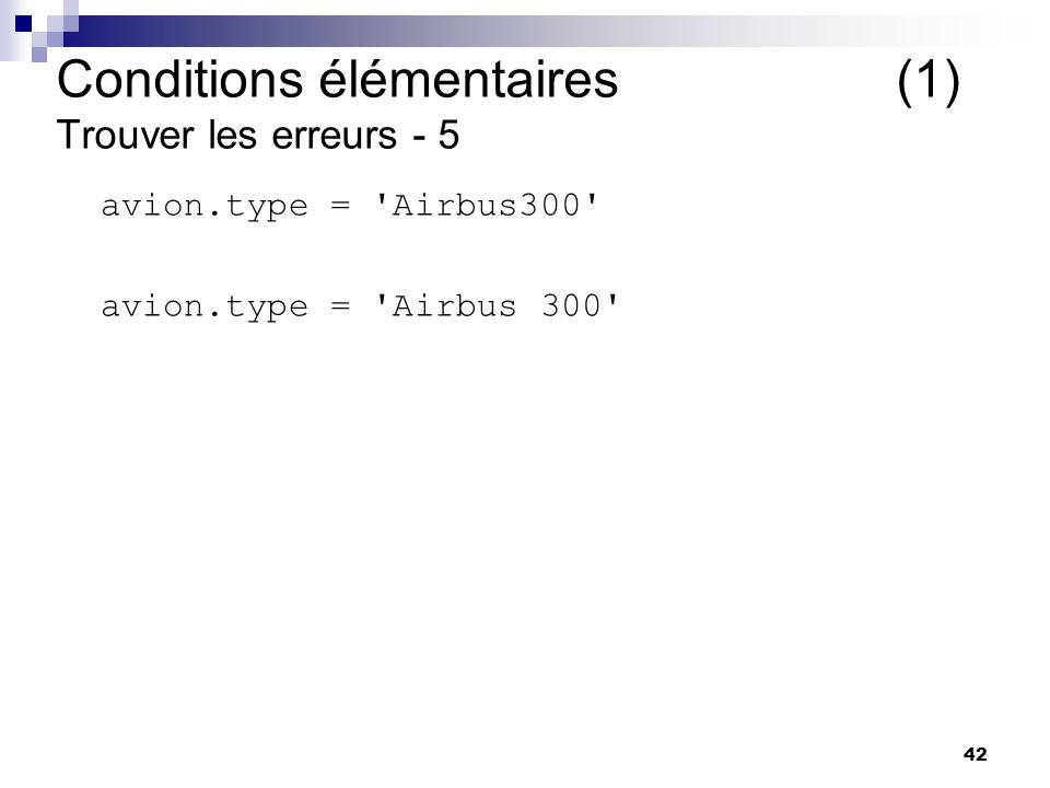 Conditions élémentaires (1) Trouver les erreurs - 5