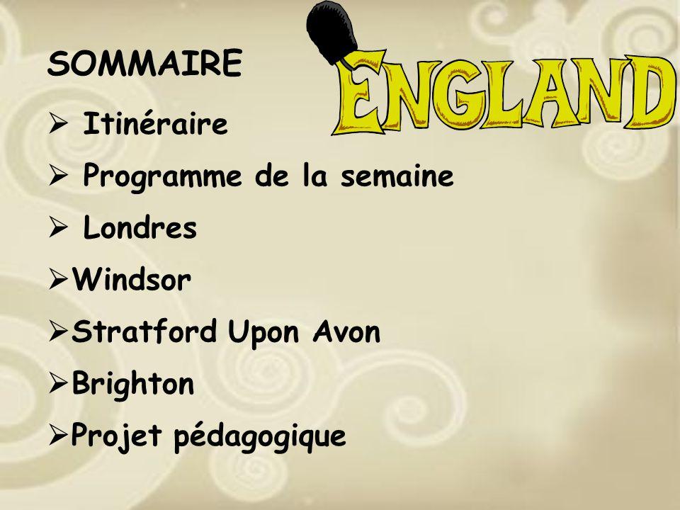 SOMMAIRE  Itinéraire  Programme de la semaine  Londres Windsor