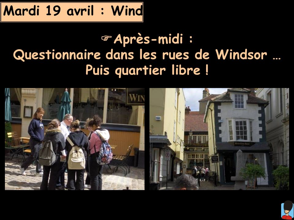 Mardi 19 avril : Windsor