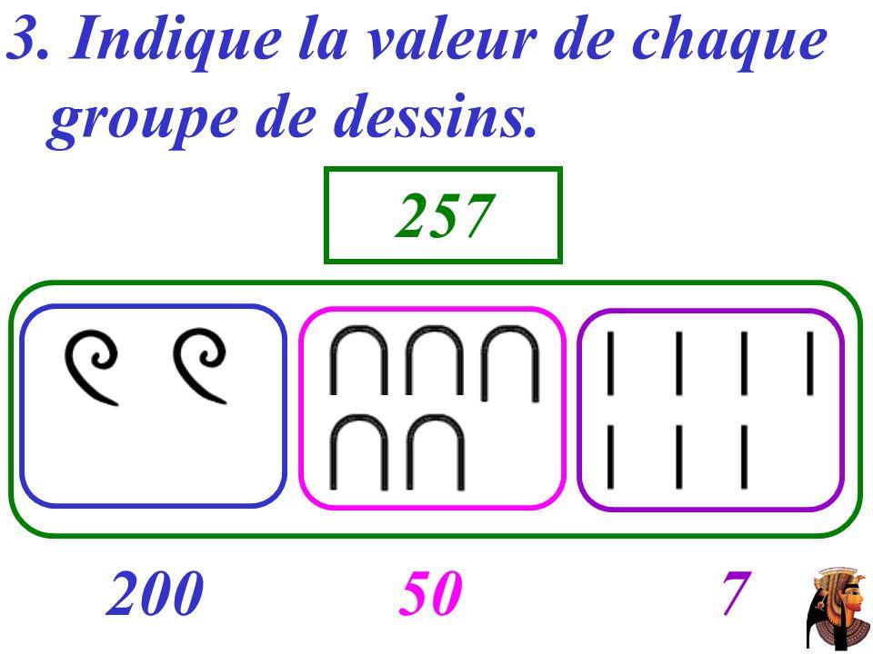 3. Indique la valeur de chaque groupe de dessins.