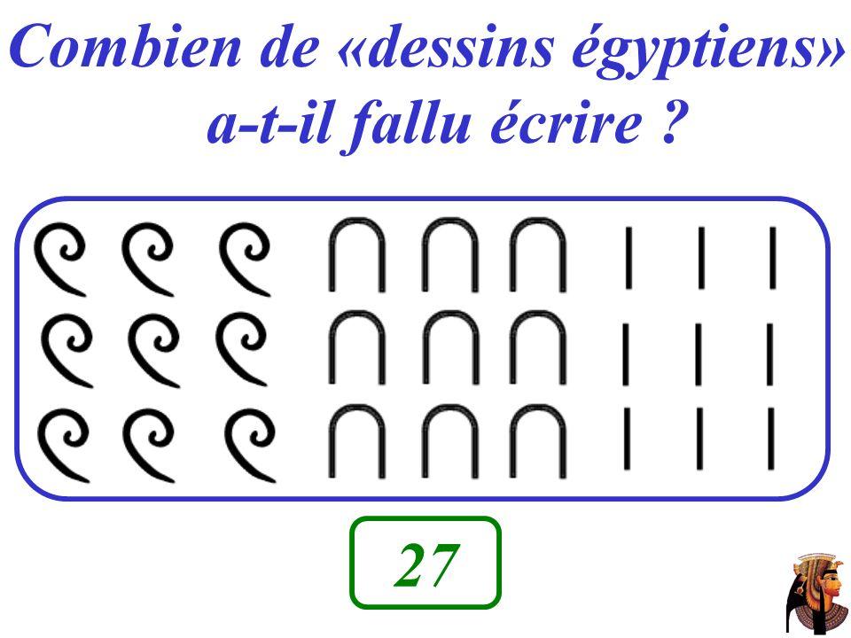 Combien de «dessins égyptiens» a-t-il fallu écrire