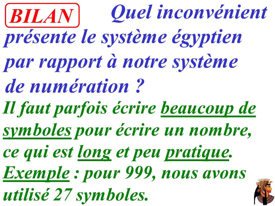 présente le système égyptien par rapport à notre système