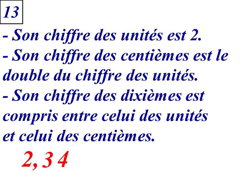 2, 3 . 4 13 - Son chiffre des unités est 2.