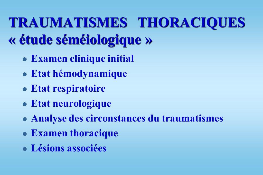 TRAUMATISMES THORACIQUES « étude séméiologique »