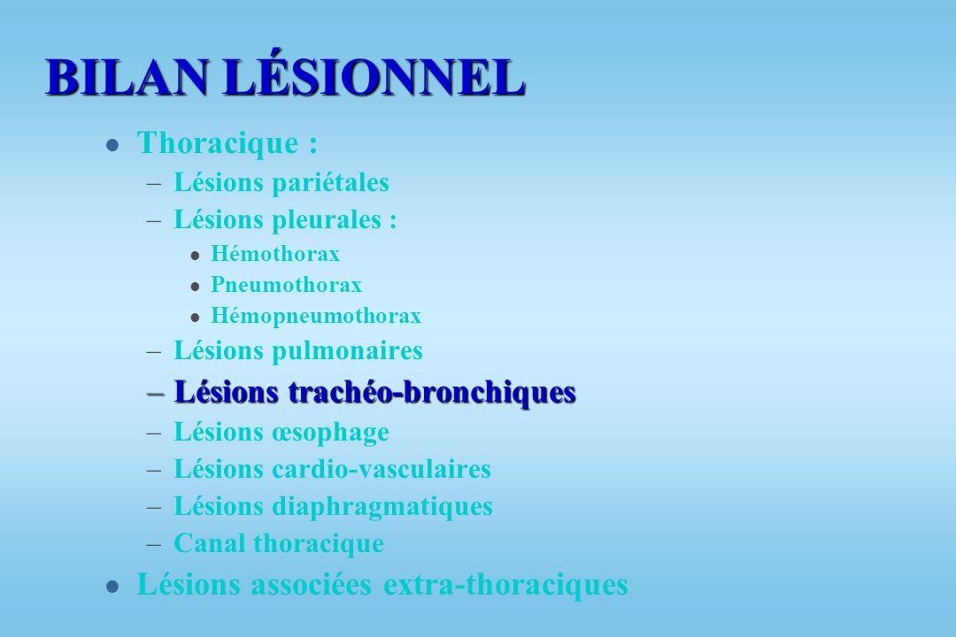 BILAN LÉSIONNEL Thoracique : Lésions trachéo-bronchiques