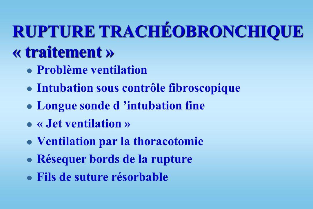 RUPTURE TRACHÉOBRONCHIQUE « traitement »