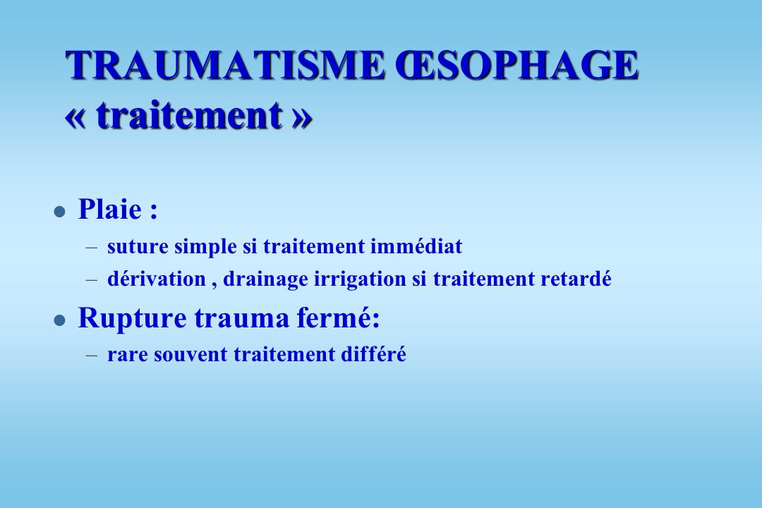 TRAUMATISME ŒSOPHAGE « traitement »