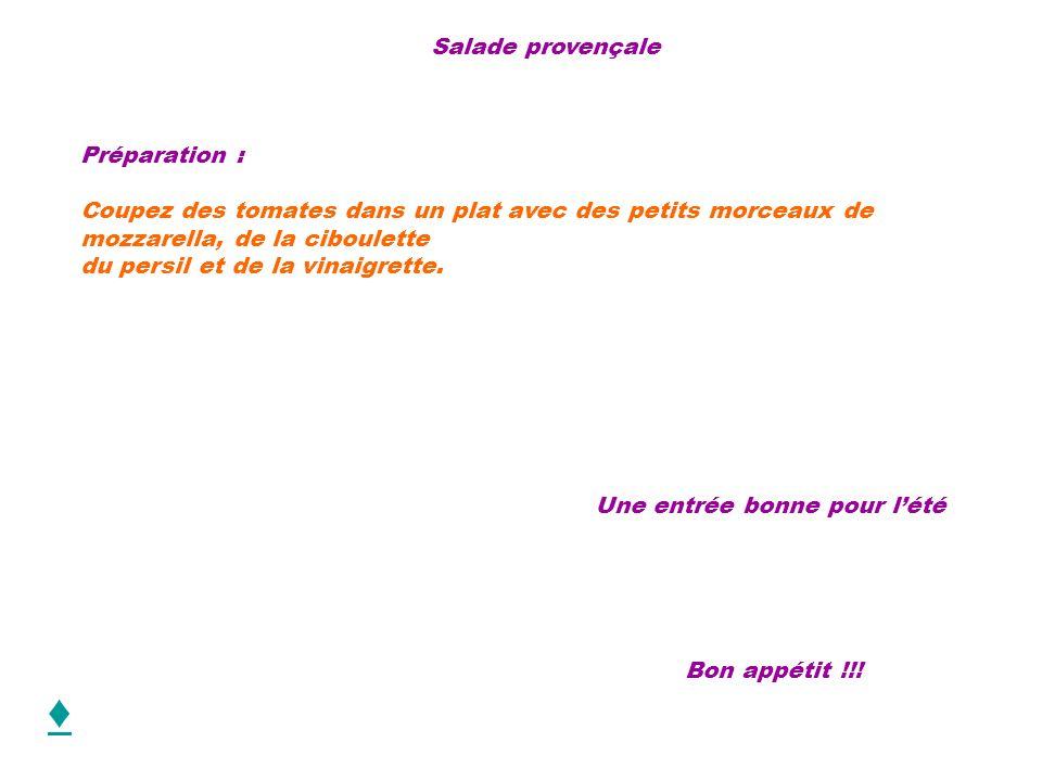 ♦ Salade provençale Préparation :