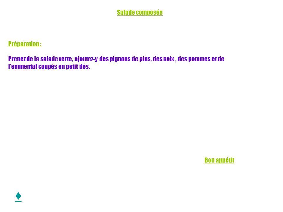 ♦ Salade composée Préparation :