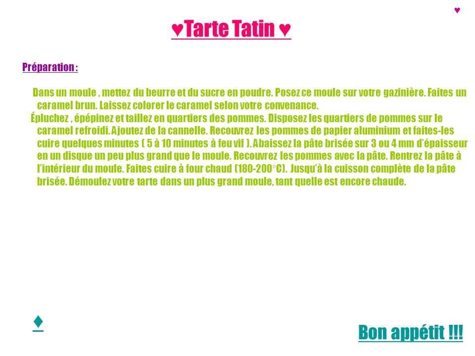 ♥Tarte Tatin ♥ ♦ Bon appétit !!! ♥ Préparation :