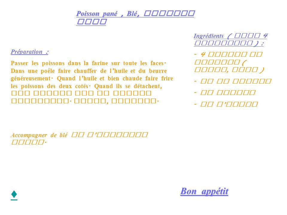 ♦ Bon appétit Poisson pané , Blé, Haricot vert