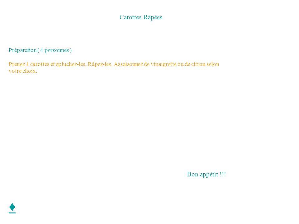 ♦ Carottes Râpées Bon appétit !!! Préparation ( 4 personnes )