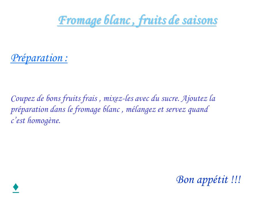 Fromage blanc , fruits de saisons