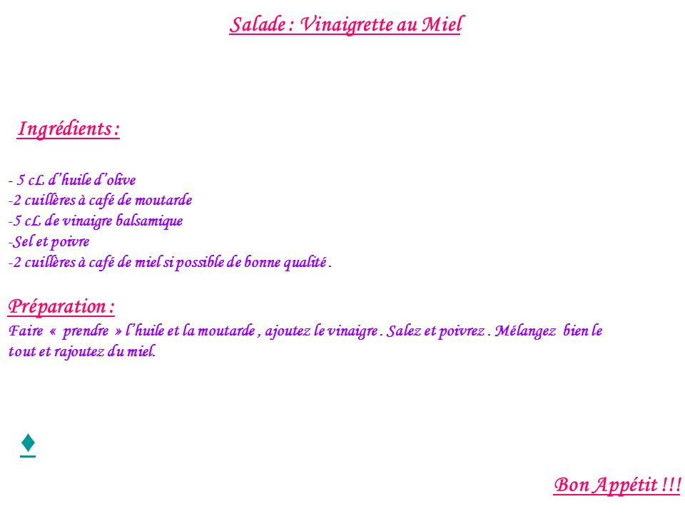 ♦ Salade : Vinaigrette au Miel Préparation : Bon Appétit !!!