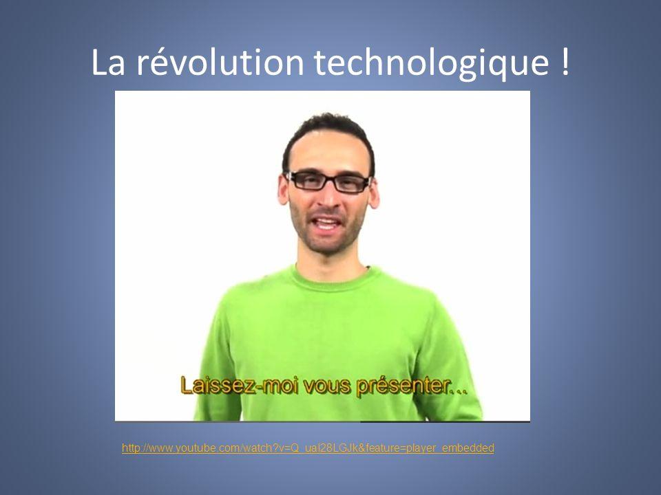 La révolution technologique !