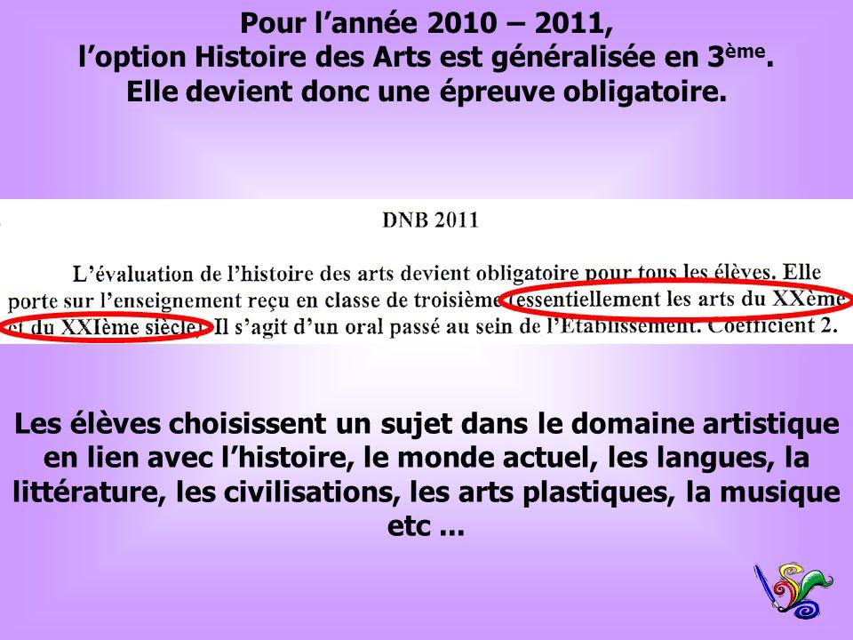l'option Histoire des Arts est généralisée en 3ème.