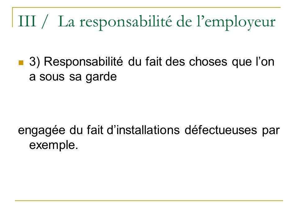 III / La responsabilité de l'employeur
