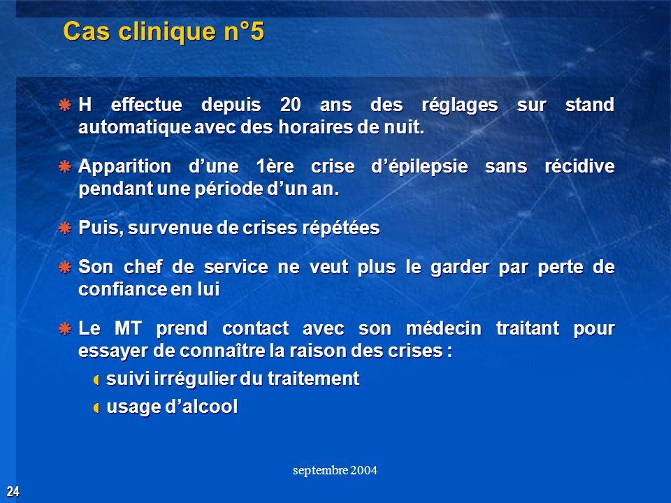 Cas clinique n°5 H effectue depuis 20 ans des réglages sur stand automatique avec des horaires de nuit.