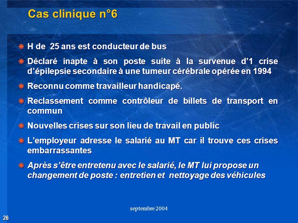 Cas clinique n°6 H de 25 ans est conducteur de bus