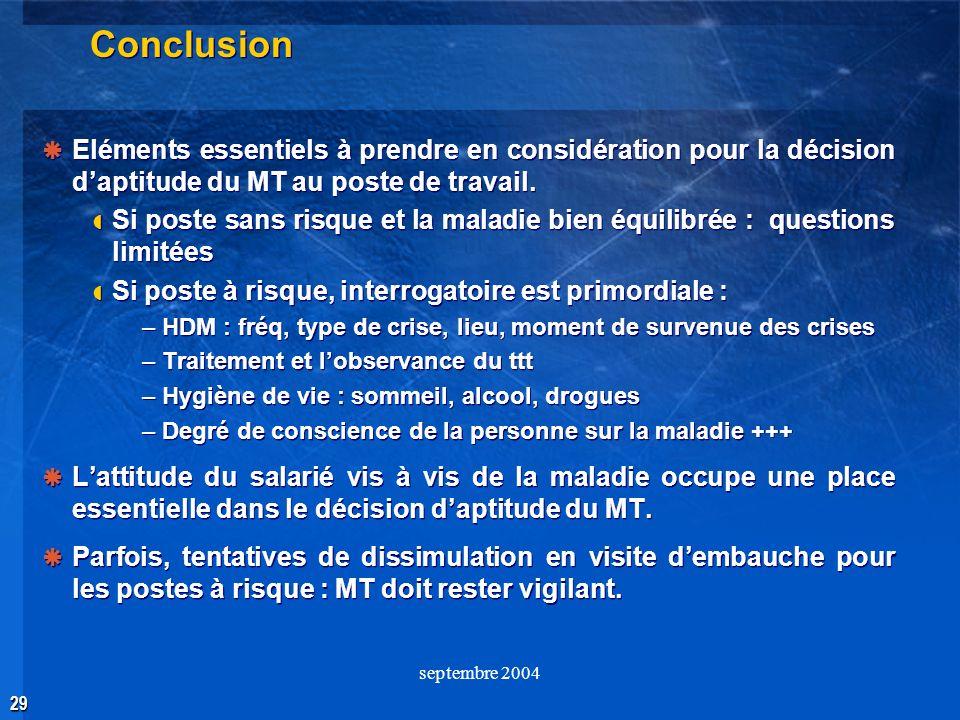 Conclusion Eléments essentiels à prendre en considération pour la décision d'aptitude du MT au poste de travail.