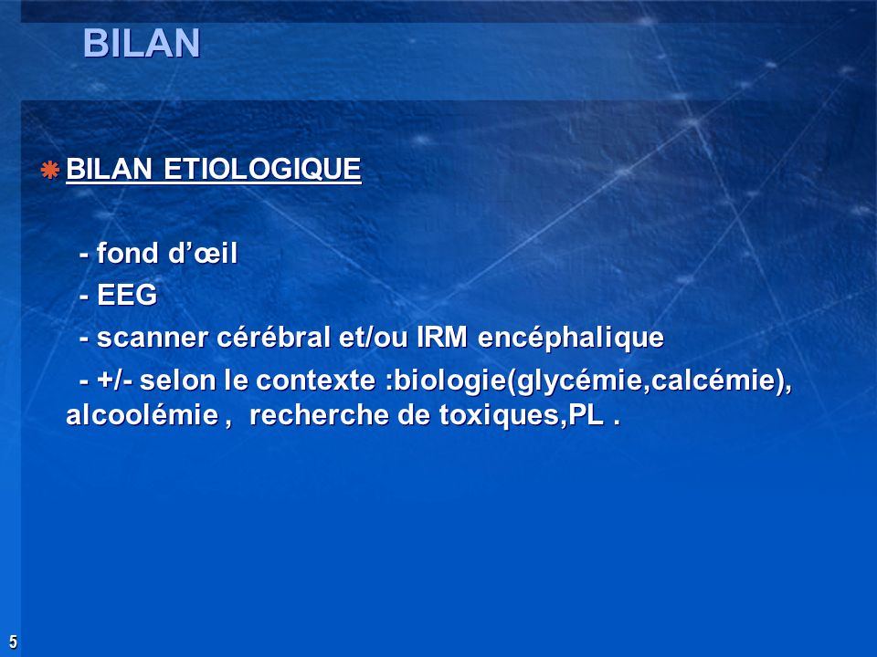 BILAN BILAN ETIOLOGIQUE - fond d'œil - EEG
