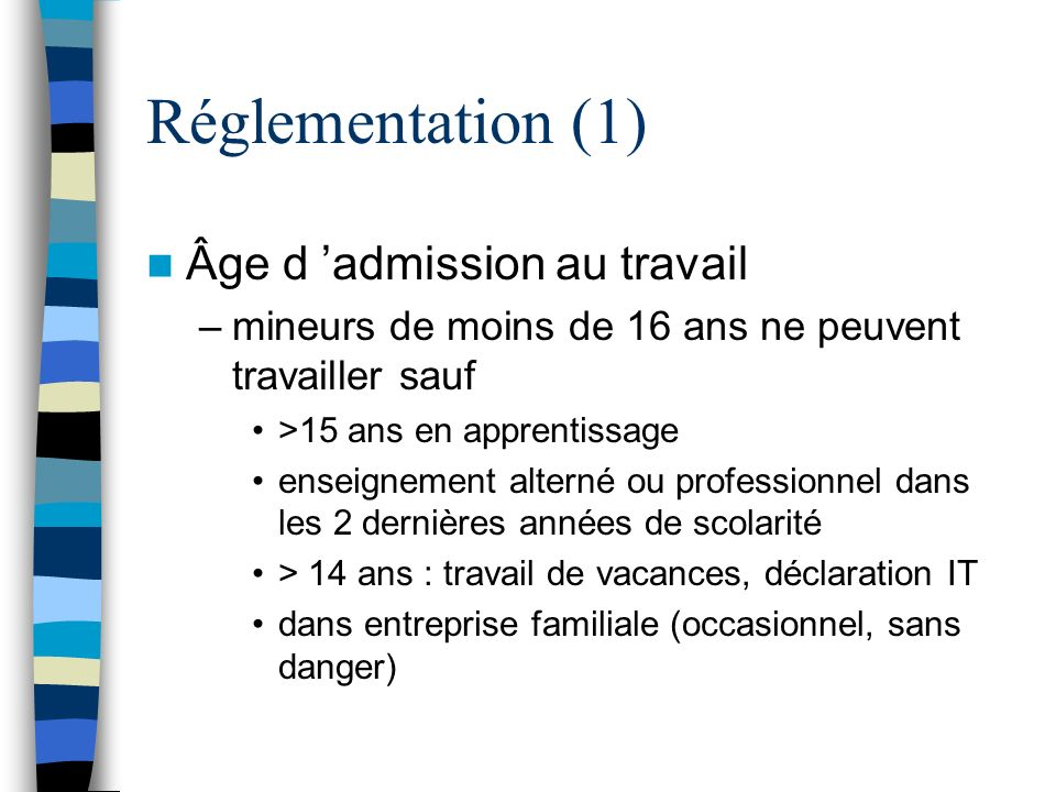 Réglementation (1) Âge d 'admission au travail