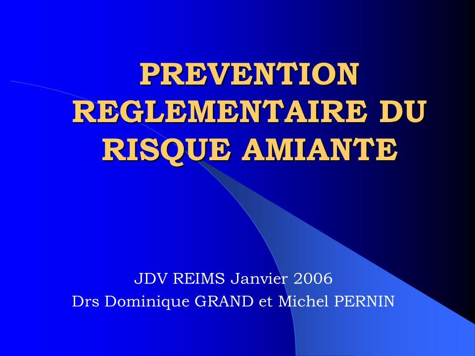 PREVENTION REGLEMENTAIRE DU RISQUE AMIANTE