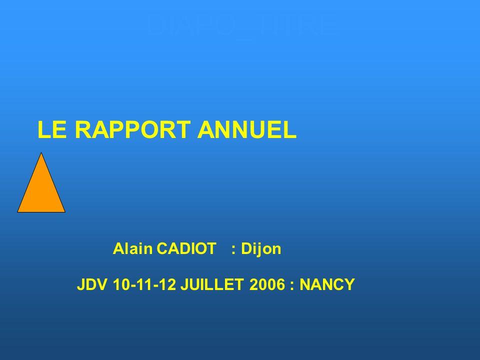 DIAPO_TITRE LE RAPPORT ANNUEL Alain CADIOT : Dijon