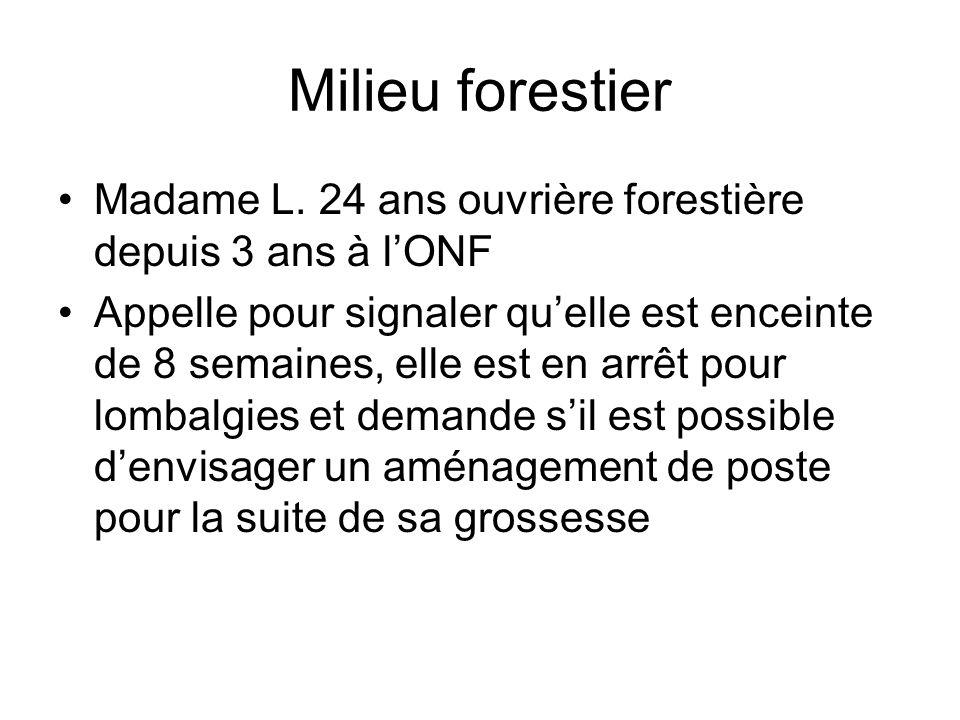 Milieu forestier Madame L. 24 ans ouvrière forestière depuis 3 ans à l'ONF.