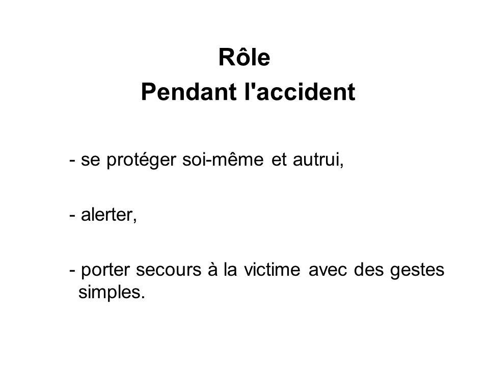Rôle Pendant l accident