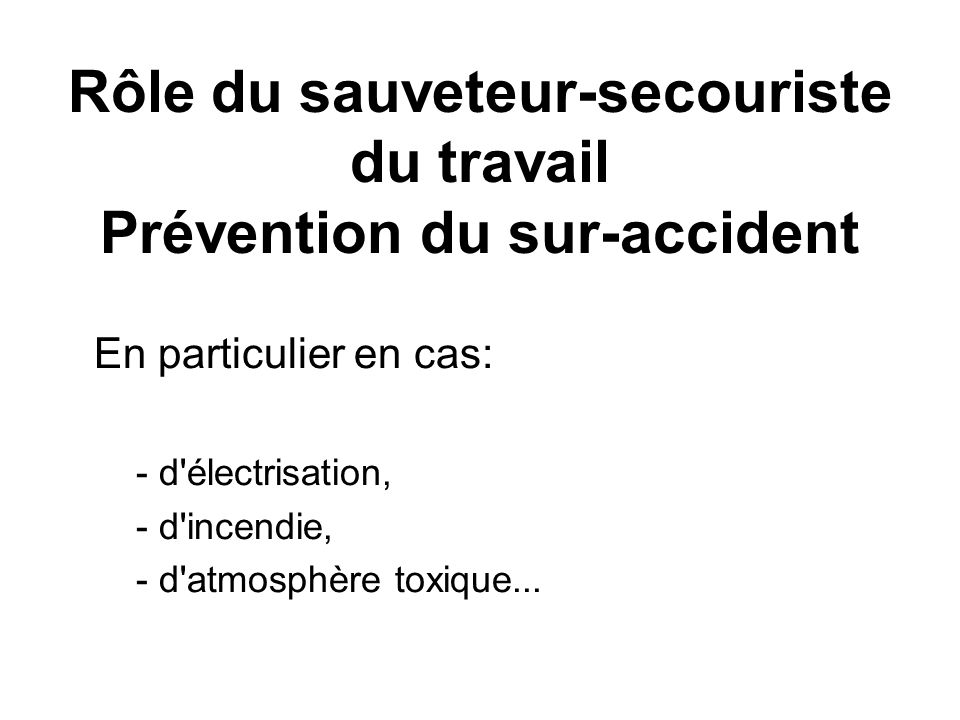 Rôle du sauveteur-secouriste du travail Prévention du sur-accident