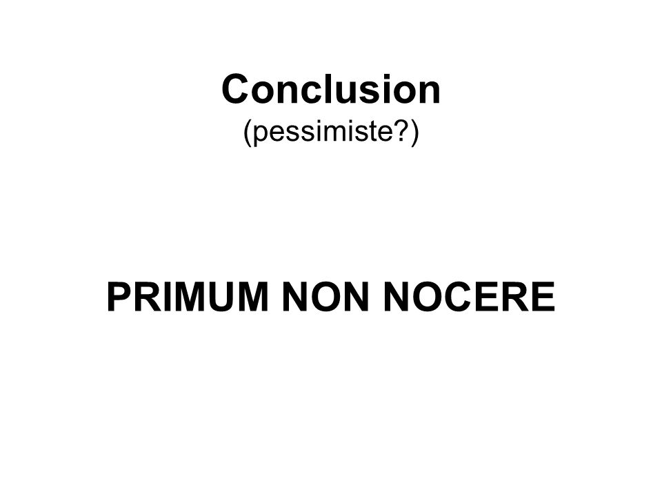 Conclusion (pessimiste )