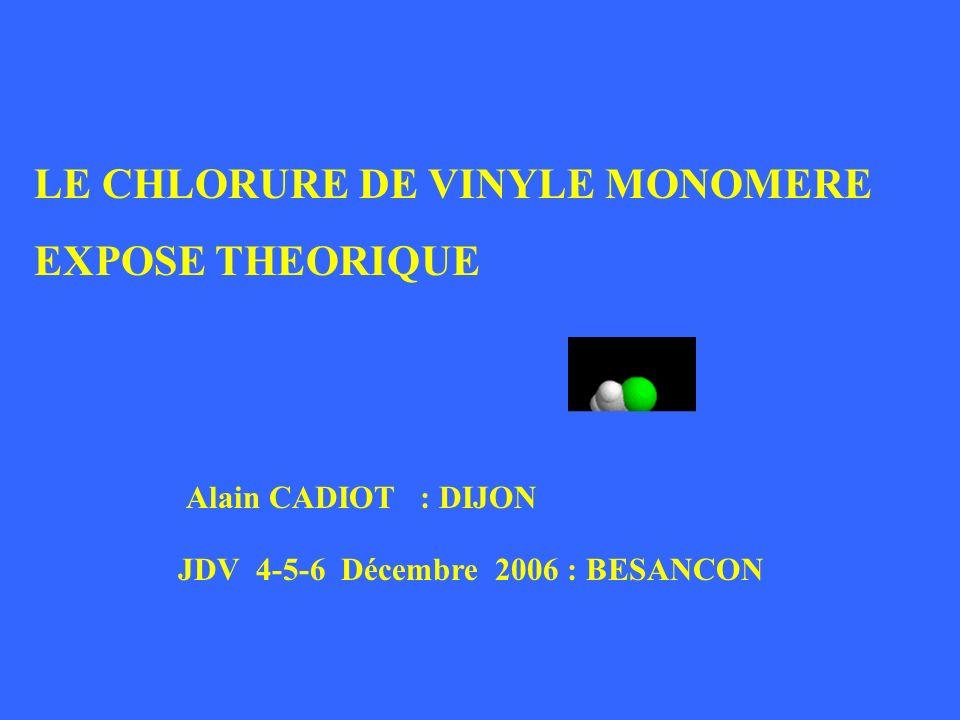 LE CHLORURE DE VINYLE MONOMERE EXPOSE THEORIQUE