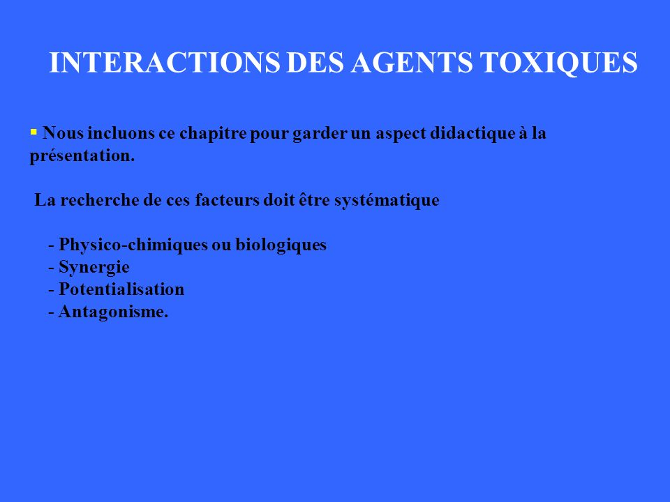 INTERACTIONS DES AGENTS TOXIQUES