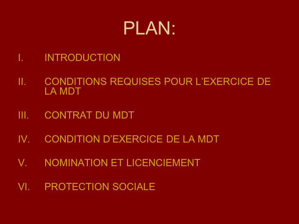 PLAN: INTRODUCTION CONDITIONS REQUISES POUR L'EXERCICE DE LA MDT