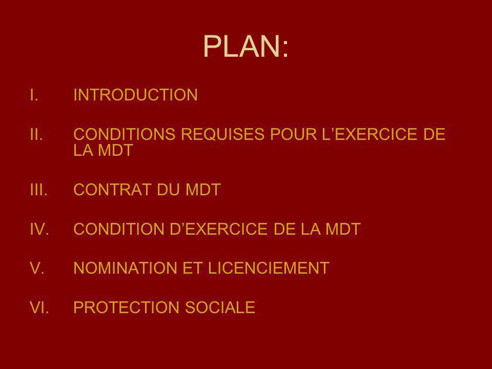 PLAN: INTRODUCTION CONDITIONS REQUISES POUR L'EXERCICE DE LA MDT