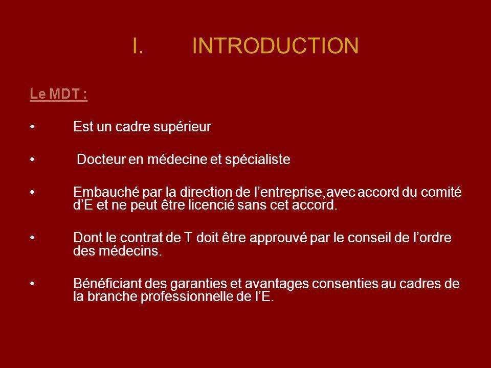 INTRODUCTION Le MDT : Est un cadre supérieur