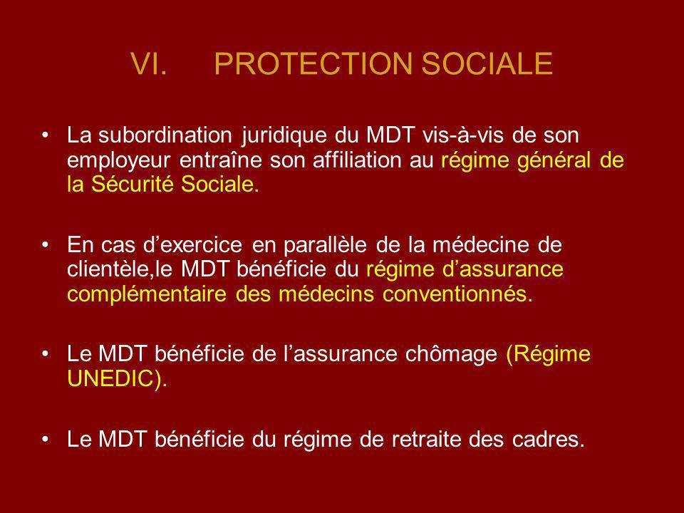 PROTECTION SOCIALE La subordination juridique du MDT vis-à-vis de son employeur entraîne son affiliation au régime général de la Sécurité Sociale.