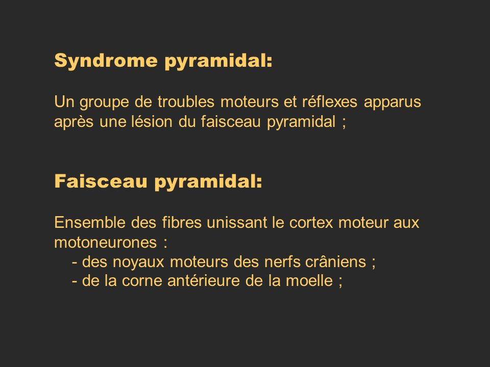 Syndrome pyramidal: Faisceau pyramidal: