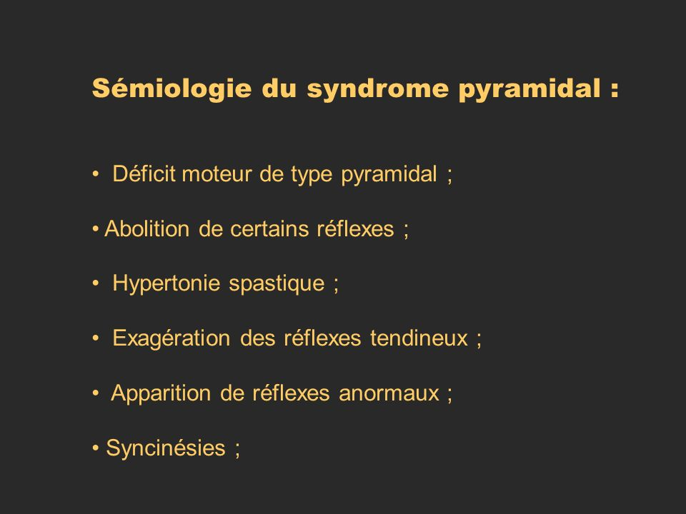 Sémiologie du syndrome pyramidal :