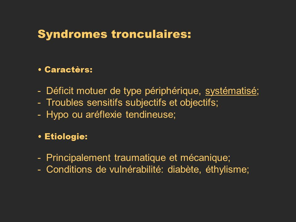 Syndromes tronculaires: