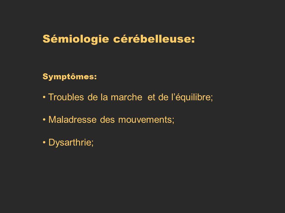 Sémiologie cérébelleuse: