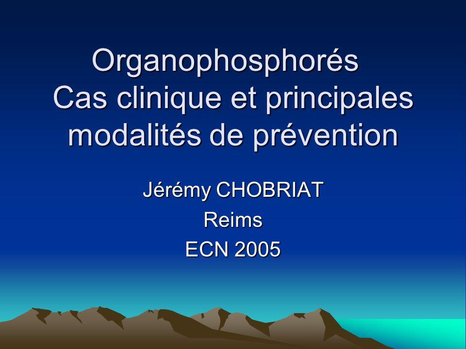 Organophosphorés Cas clinique et principales modalités de prévention