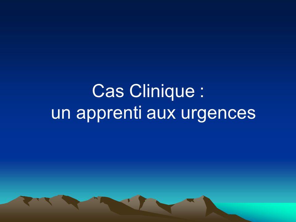 Cas Clinique : un apprenti aux urgences