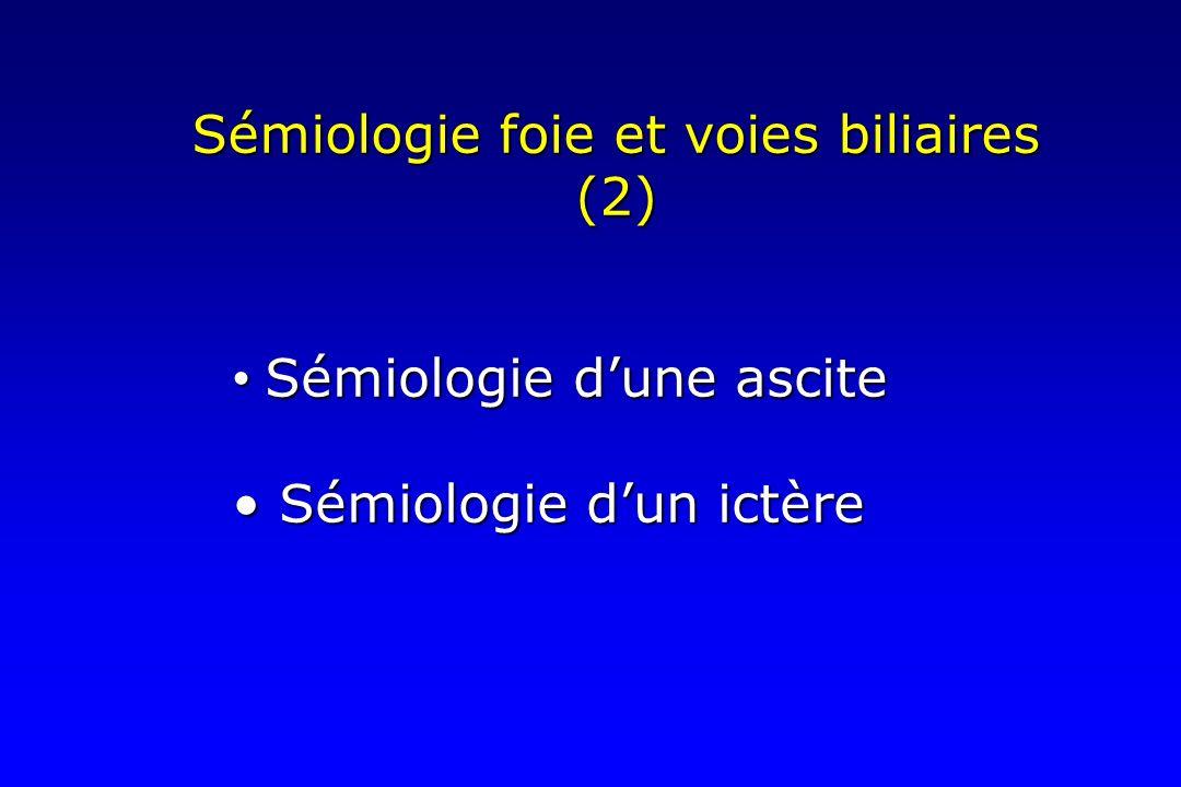 Sémiologie foie et voies biliaires (2)